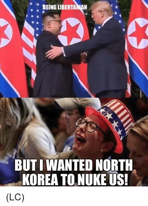Memes, North Korea, and 🤖: BEING LIBERTA  BUT I WANTED NORTH  KOREA TO NUKE US! (LC)