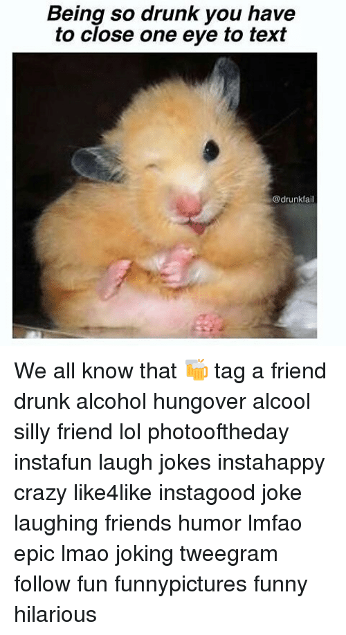 Friend Humor: Being so drunk you have  to close one eye to text  @drunkfail We all know that 🍻 tag a friend drunk alcohol hungover alcool silly friend lol photooftheday instafun laugh jokes instahappy crazy like4like instagood joke laughing friends humor lmfao epic lmao joking tweegram follow fun funnypictures funny hilarious