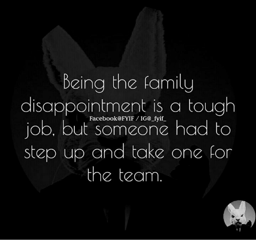 Disappointed: being the family  disappointment is a tough  job, but someone had to  step up and take on  for  the team