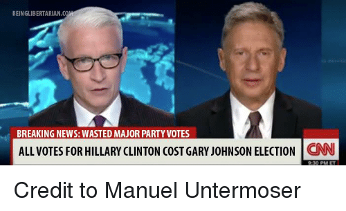 gary johnson: BEINGLIBERTARIAN  BREAKING NEWS: WASTED MAJOR PARTY VOTES  ALL VOTES FOR HILLARY CLINTON COST GARY JOHNSON ELECTION  CNN  930 PM ET Credit to Manuel Untermoser