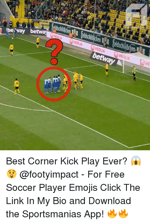 Click, Memes, and Soccer: BELGERN  IE  ber way  vEQLA VEOLIA VEOLIA  VEILIA  ve  betway  Ve Best Corner Kick Play Ever? 😱😲 @footyimpact - For Free Soccer Player Emojis Click The Link In My Bio and Download the Sportsmanias App! 🔥🔥