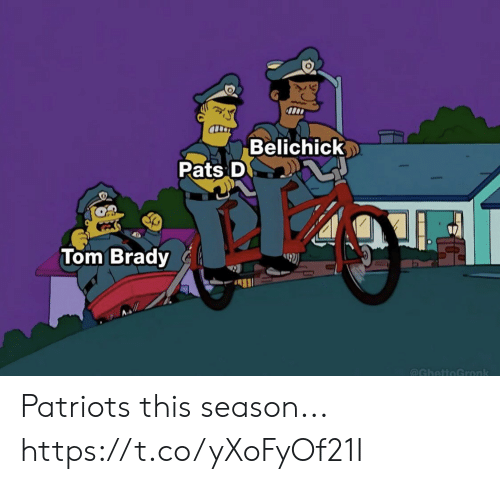 tom brady: Belichick  Pats D  Tom Brady  @GhettoGronk Patriots this season... https://t.co/yXoFyOf21I