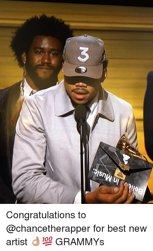 Blackpeopletwitter,  Best New Artist, and  Best New Artists: Believ, in Music:  o Congratulations to @chancetherapper for best new artist 👌🏽💯 GRAMMYs