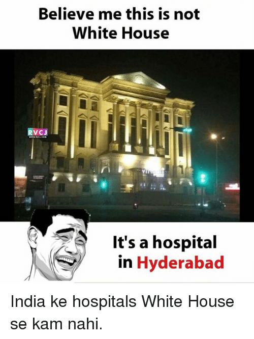 Memes, White House, and Hospital: Believe me this is not  White House  RVCJ  0  It's a hospital  in Hyderabad India ke hospitals White House se kam nahi.