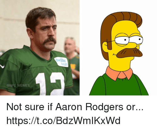 Aaron Rodgers, Football, and Memes: belin  ent  @NFL MEMES Not sure if Aaron Rodgers or... https://t.co/BdzWmIKxWd