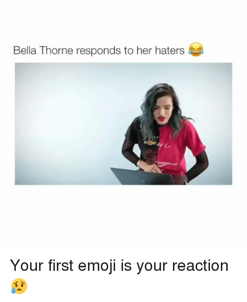 Emoji, Memes, and 🤖: Bella Thorne responds to her haters Your first emoji is your reaction😥