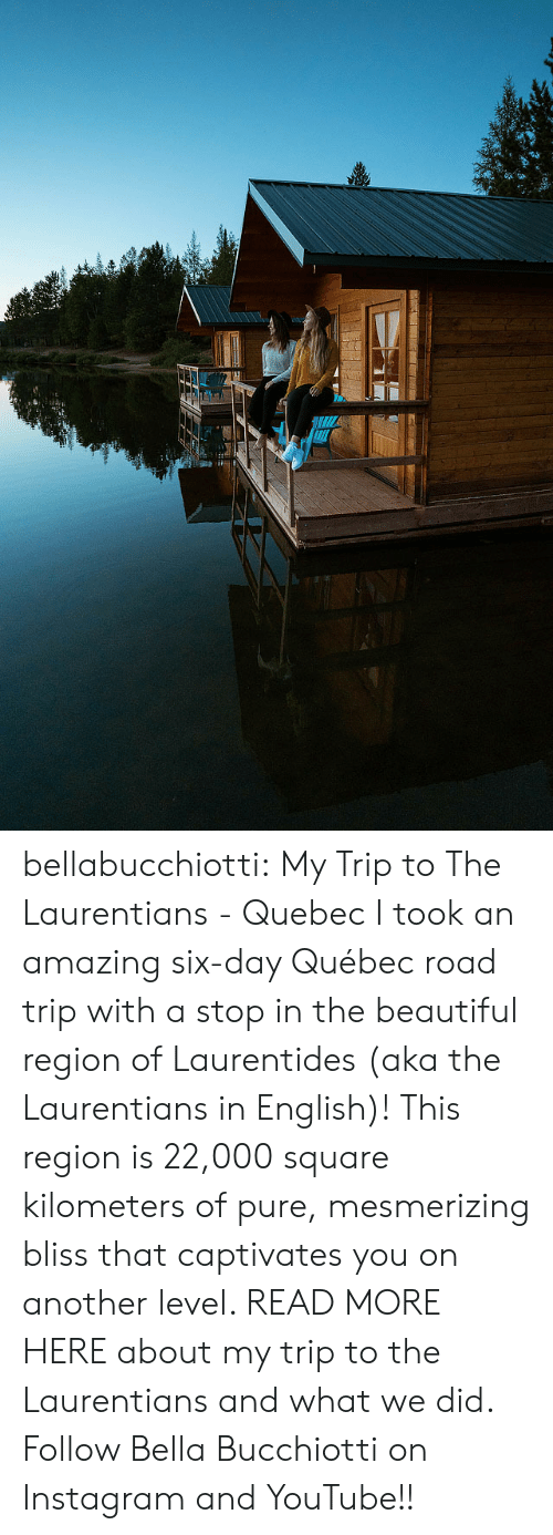 quebec: bellabucchiotti: My Trip to The Laurentians - Quebec I took an amazing six-day Québec road trip with a stop in the beautiful  region of Laurentides (aka the Laurentians in English)! This region is  22,000 square kilometers of pure, mesmerizing bliss that captivates you  on another level. READ MORE HERE about my trip to the Laurentians and what we did.  Follow Bella Bucchiotti on Instagram and YouTube!!