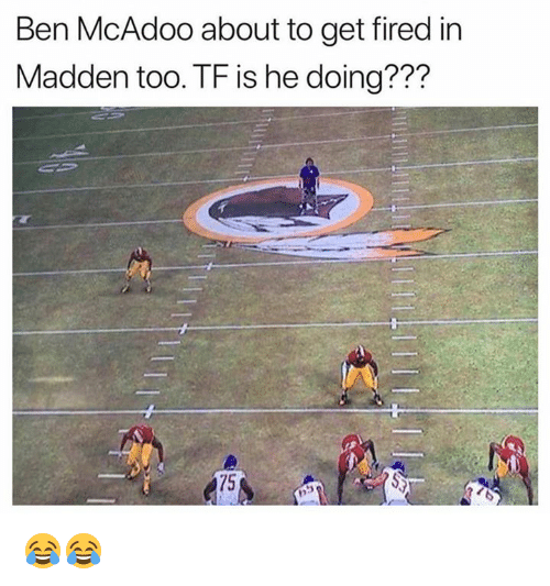 Ben McAdoo, Nfl, and Madden: Ben McAdoo about to get fired in  Madden too. TF is he doing???  75 😂😂