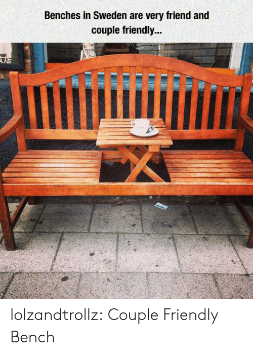 bench: Benches in Sweden are very friend and  couple friendly... lolzandtrollz:  Couple Friendly Bench