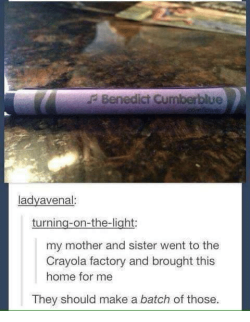 turning on the light: Benedict Cumberblue  adyavenal:  turning on-the-light:  my mother and sister went to the  Crayola factory and brought this  home for me  They should make a batch of those.