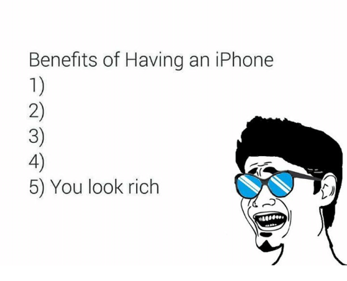 iphone: Benefits of Having an iPhone  5) You look rich