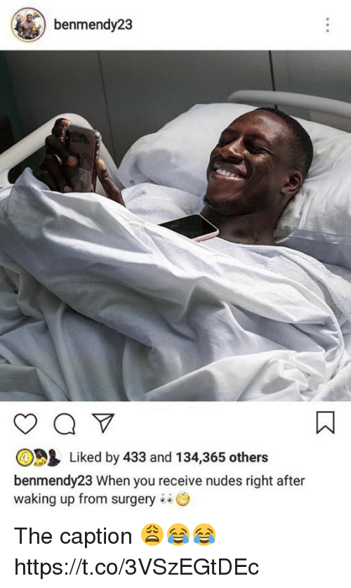 Carolina Panthers, Nudes, and Soccer: benmendy23  Liked by 433 and 134,365 others  benmendy23 When you receive nudes right after  waking up from surgery The caption 😩😂😂 https://t.co/3VSzEGtDEc