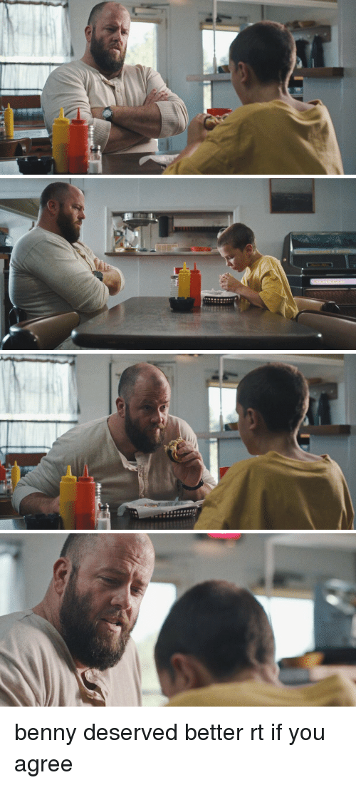 Funny: benny deserved better rt if you agree