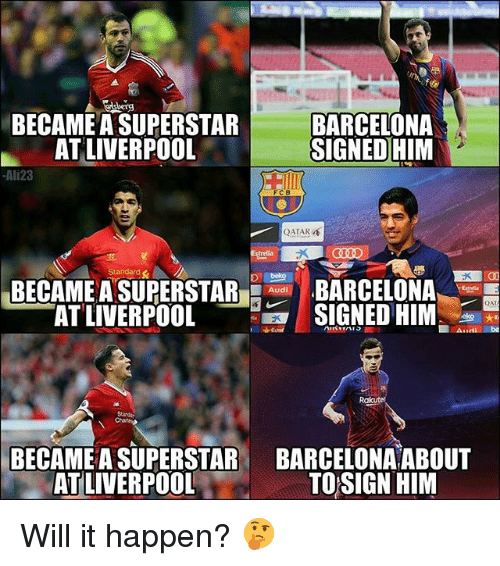 Barcelona, Memes, and Liverpool F.C.: berg  BECAME A SUPERSTAR  AT LIVERPOOL  BARCELONA  SIGNED HIM  -Ali23  FCB  QATAR  treila  BARCELONA  SIGNED HIM  Standard  BECAME A SUPERSTARB  QAT  AT LIVERPOO  Rak  Standa  BECAME A SUPERSTAR  AT LIVERPOOL  BARCELONA ABOUT  TOSIGN HINM Will it happen? 🤔
