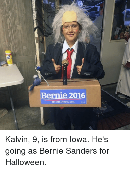 🤖: Bernie 2016  BERNIE SANDERS COM Kalvin, 9, is from Iowa. He's going as Bernie Sanders for Halloween.