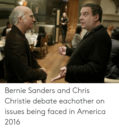 Chris Christie: Bernie Sanders and Chris Christie debate eachother on issues being faced in America 2016