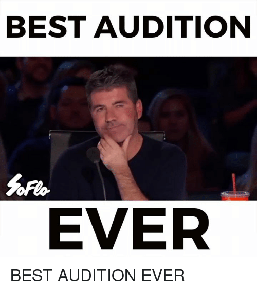 Memes, 🤖, and Audition: BEST AUDITION  EVER BEST AUDITION EVER