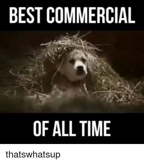 Best Commercials: BEST COMMERCIAL  OF ALL TIME thatswhatsup