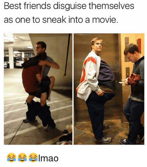 Friends, Memes, and Best: Best friends disguise themselves  as one to sneak into a movie. 😂😂😂lmao