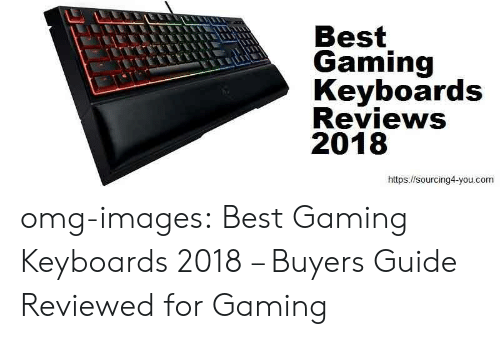Best Gaming: Best  Gaming  Keyboards  Reviews  2018  https://sourcing4-you.com omg-images: Best Gaming Keyboards 2018 – Buyers Guide Reviewed for Gaming
