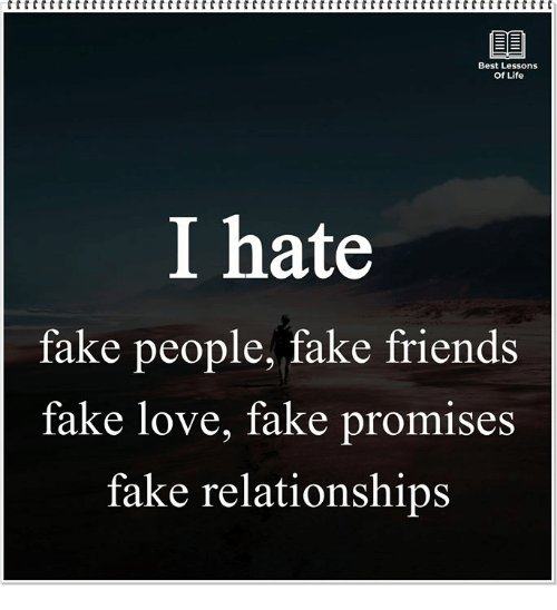 fake love: Best Lessons  Of Life  I hate  fake people, fake friends  fake love, fake promises  fake relationships