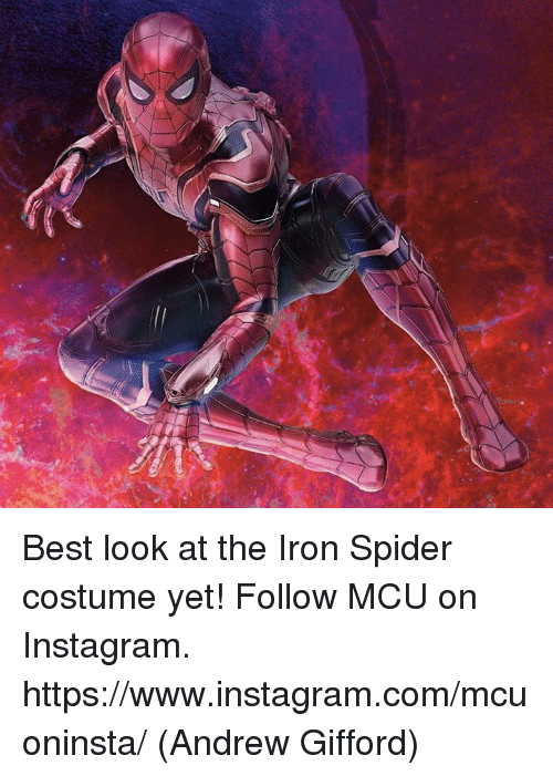 Instagram, Memes, and Spider: Best look at the Iron Spider costume yet!  Follow MCU on Instagram. https://www.instagram.com/mcuoninsta/  (Andrew Gifford)