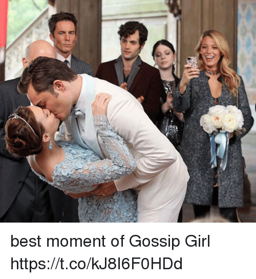 Memes, Best, and Girl: best moment of Gossip Girl https://t.co/kJ8I6F0HDd