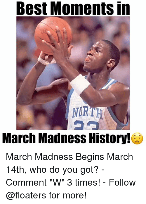 """March Madness: Best MomentS In  NORTH  March Madness History! March Madness Begins March 14th, who do you got? - Comment """"W"""" 3 times! - Follow @floaters for more!"""