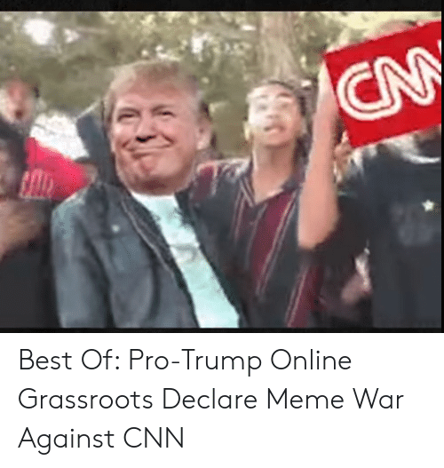 Declare Meme War: Best Of: Pro-Trump Online Grassroots Declare Meme War Against CNN