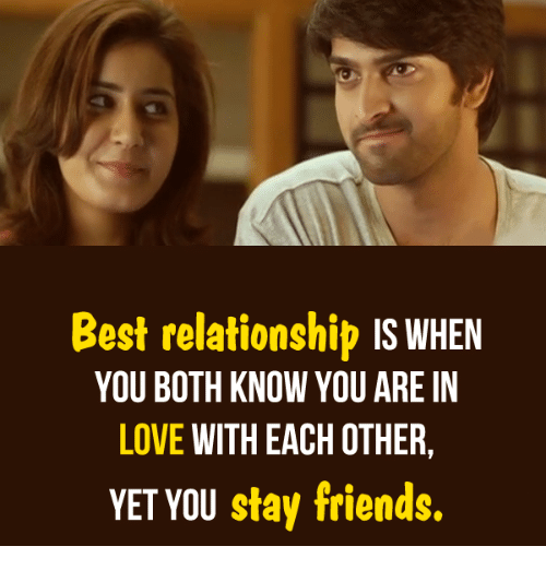 Memes, Best, and 🤖: Best relationship  IS WHEN  YOU BOTH KNOW YOU ARE IN  LOVE WITH EACH OTHER  YET YOU  stay friends.