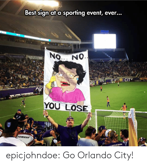 Best Signs: Best sign at a sporting event, ever...  ANDO REALTH  YOU LOSE epicjohndoe:  Go Orlando City!