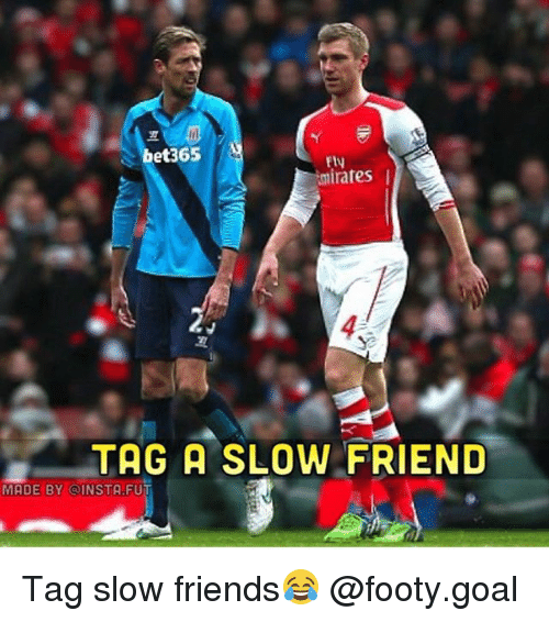 Fty: bet365  Fty  mirates  TAG A SLOW FRIEND  MADE BY @INSTA FUT Tag slow friends😂 @footy.goal