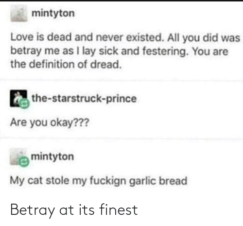 Finest: Betray at its finest