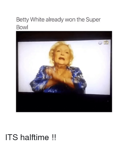 Betty White, Super Bowl, and Bowling: Betty White already won the Super  Bowl ITS halftime !!