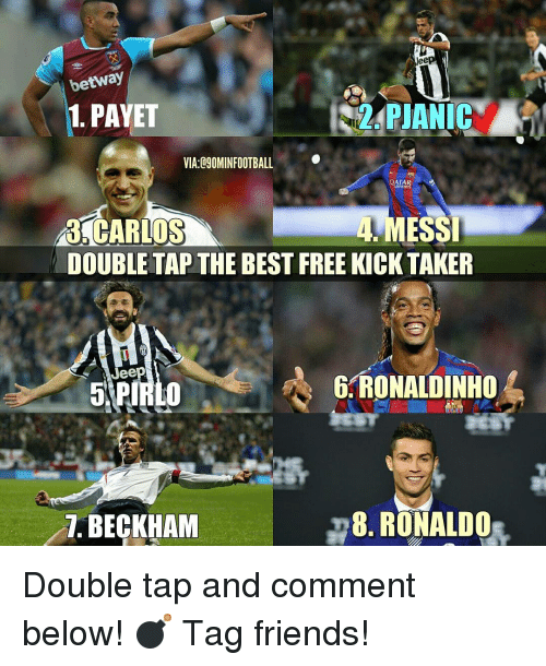 Memes, Jeep, and Messi: betway  PANIC  1.PAYET  VIA: D9OMINFOOTBALL  AIRWAYS  4 MESSI  3 CARLOS  DOUBLE TAP THE BEST FREE KICK TAKER  Jeep  6. RONALDINHO  8. RONALDO  T. BECKHAM Double tap and comment below! 💣 Tag friends!