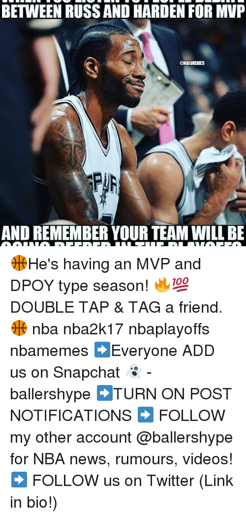Nba, News, and Snapchat: BETWEEN RUSSAND HARDEN FOR MVP  @NBAMEMES  AND REMEMBER YOURTEAMWILL BE 🏀He's having an MVP and DPOY type season! 🔥💯 DOUBLE TAP & TAG a friend.🏀 nba nba2k17 nbaplayoffs nbamemes ➡Everyone ADD us on Snapchat 👻 - ballershype ➡TURN ON POST NOTIFICATIONS ➡ FOLLOW my other account @ballershype for NBA news, rumours, videos! ➡ FOLLOW us on Twitter (Link in bio!)