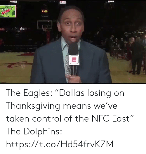 """Dolphins: Bew  2409  BOGA The Eagles: """"Dallas losing on Thanksgiving means we've taken control of the NFC East""""  The Dolphins: https://t.co/Hd54frvKZM"""