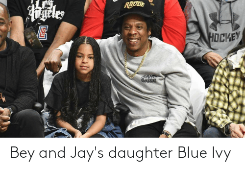 Jays: Bey and Jay's daughter Blue Ivy