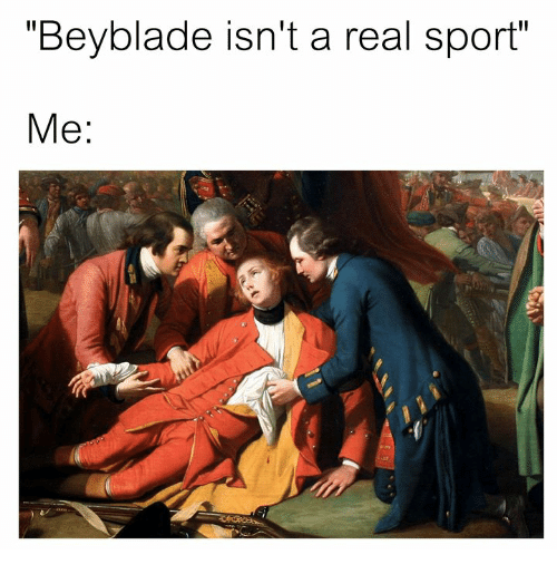 "Classical Art, Beyblade, and Sport: ""Beyblade isn't a real sport""  Me:"