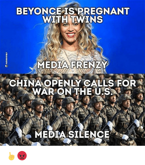 Memes, 🤖, and Silencer: BEYONCE IS PREGNANT  WITH TWINS  MEDIA FRENZY  CHINA OPENLY CALLS FOR  WAR ON THE U.S.  MEDIA SILENCE ☝😡