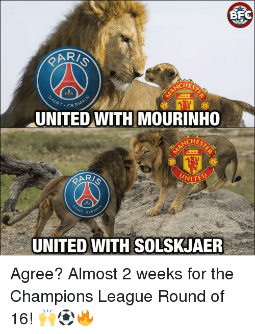 mourinho: BFC  ARI  CHES  IN  GERM  UNITED WITH MOURINHO  CHES  VITED  VN  WT- GER  UNITED WITH SOLSKJAER Agree? Almost 2 weeks for the Champions League Round of 16! 🙌⚽️🔥