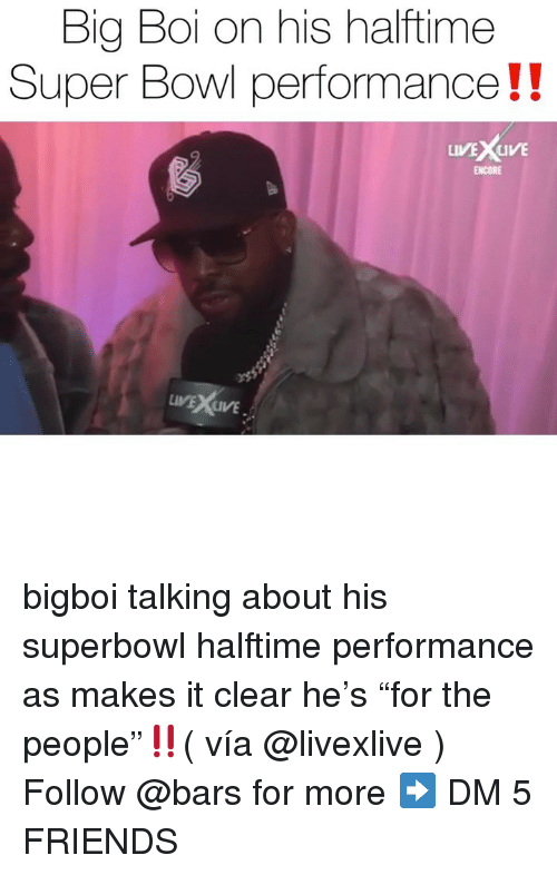 """superbowl halftime: Bia Boi on his halftime  Super Bowl performance!!  ENCORE  VE XLIVE bigboi talking about his superbowl halftime performance as makes it clear he's """"for the people""""‼️( vía @livexlive ) Follow @bars for more ➡️ DM 5 FRIENDS"""