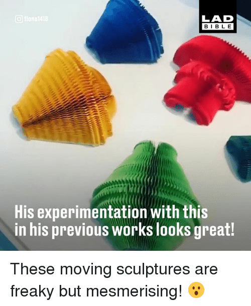 Memes, Bible, and 🤖: BIBLE  His experimentation with this  in his previous worksMooks great! These moving sculptures are freaky but mesmerising! 😮