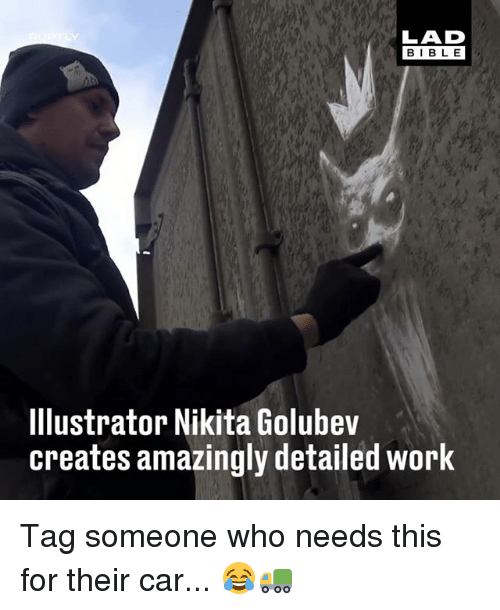 Memes, Work, and Bible: BIBLE  Illustrator Nikita Golubev  creates amazingly detailed work Tag someone who needs this for their car... 😂🚛