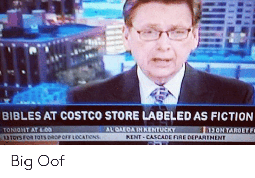 Costco: BIBLES AT COSTCO STORE LABELED AS FICTION  KENT-CASCADE RE DEPARTNENT Big Oof
