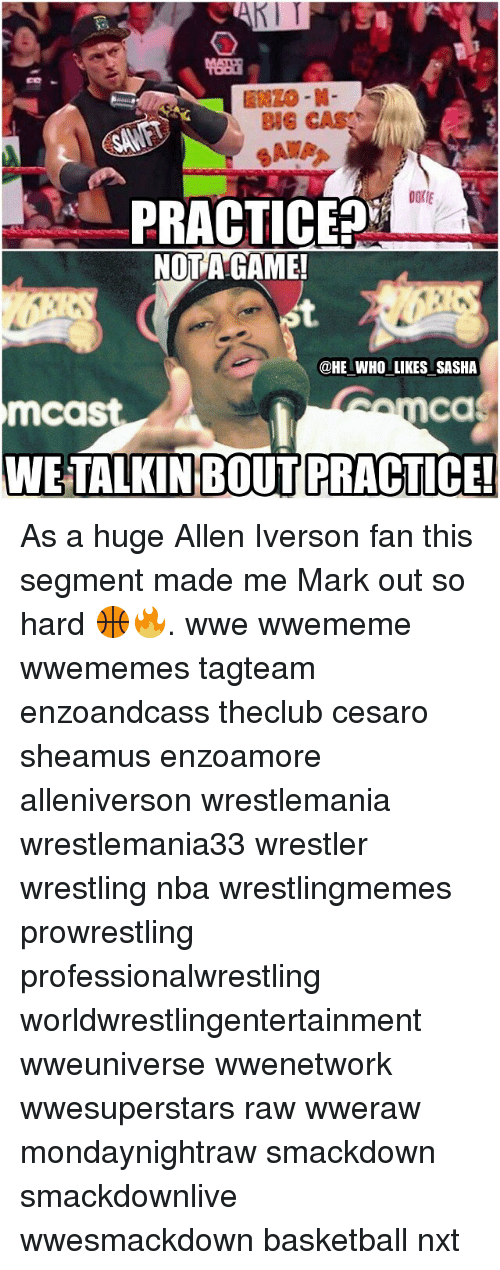 sheamus: BIE CASKD  OOKIE  PRACTICE  NOT A GAME!  @HE WHO LIKES SASHA  Ca  mcast  WE TALKIN BOUT PRACTICE! As a huge Allen Iverson fan this segment made me Mark out so hard 🏀🔥. wwe wwememe wwememes tagteam enzoandcass theclub cesaro sheamus enzoamore alleniverson wrestlemania wrestlemania33 wrestler wrestling nba wrestlingmemes prowrestling professionalwrestling worldwrestlingentertainment wweuniverse wwenetwork wwesuperstars raw wweraw mondaynightraw smackdown smackdownlive wwesmackdown basketball nxt