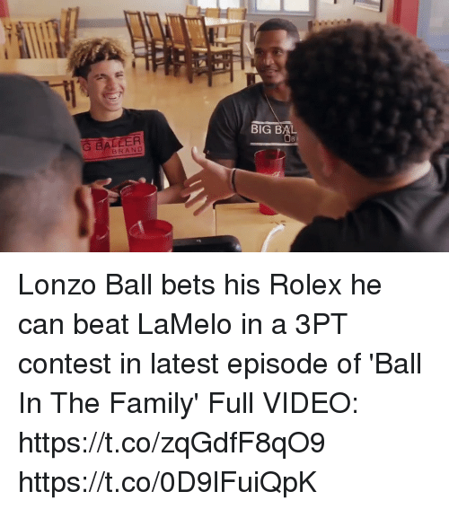 Family, Memes, and Rolex: BIG BAL  G BALLER  BRAND Lonzo Ball bets his Rolex he can beat LaMelo in a 3PT contest in latest episode of 'Ball In The Family'  Full VIDEO: https://t.co/zqGdfF8qO9 https://t.co/0D9lFuiQpK