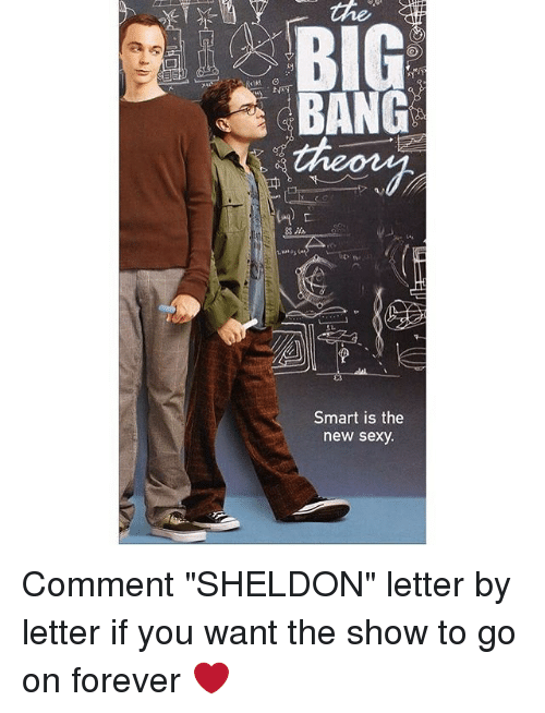 "Memes, 🤖, and Big Bang: BIG  BANG  Smart is the  new sexy. Comment ""SHELDON"" letter by letter if you want the show to go on forever ❤️"