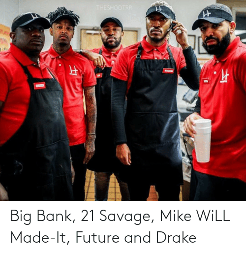 21 Savage: Big Bank, 21 Savage, Mike WiLL Made-It, Future and Drake