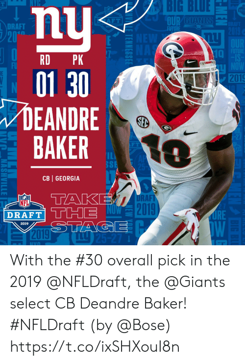 Big Blue: BIG  BLUE  DRA  DRAFT  FUTURE  10  RD PK  01 30  DEANDRE  BAKER  2019  F T  SSE  CB GEORGIA  RAFT  0  NFL  2  DRAFT  2019 With the #30 overall pick in the 2019 @NFLDraft, the @Giants select CB Deandre Baker! #NFLDraft (by @Bose) https://t.co/ixSHXouI8n